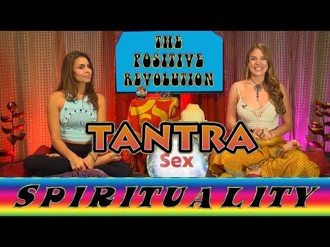 TANTRA on The Positive Revolution Presents Spirituality
