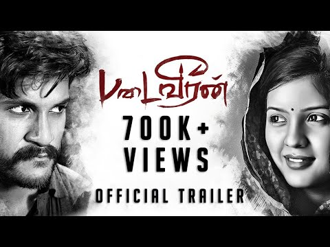 Padaiveeran - Official Trailer