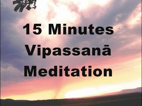15 minutes Vipassanā Meditation (with Bell every 5 Minutes)