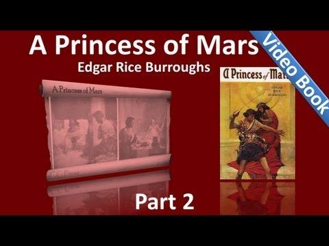 Part 2 - A Princess of Mars Audiobook by Edgar Rice Burroughs (Chs 11-18)