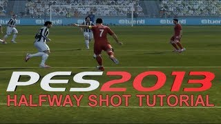 How to Score from Halfway PES 2013