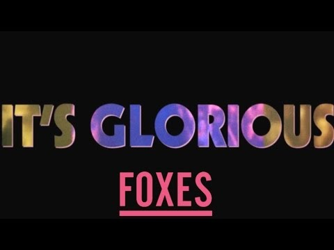 Foxes - Glorious (Lyric Video)