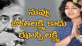 Charmy not a Jyothi Lakshmi, But a Jhansi Lakshmi Bai - RG..