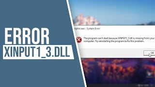"""How To Fix Error """"XINPUT1_3.dll"""" On Your PC + [Updated"""