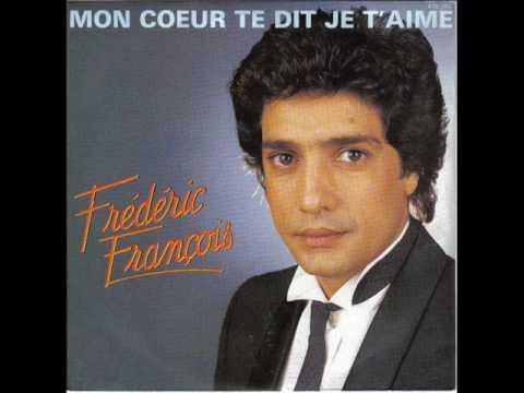 Frédéric François , Mon coeur te dit je t'aime