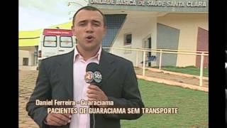 Pacientes de Guaraciama que dependem de tratamento em outras cidades sofrem com transporte