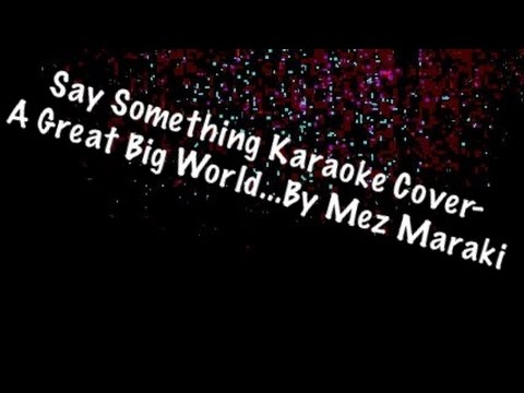 Say Something (I'm Giving Up On You) - A Great Big World