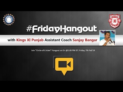 KingsXIPunjab Asst Coach Sanjay Bangar on IPL7 | India Cricket | #Friday Hangout