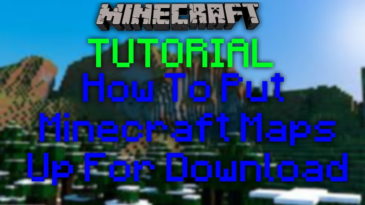 how to put a minecraft world up for download