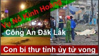Vụ Nổ trụ sở Công An Đăk Lắk, Con Bí Thư Tỉnh Tử vong tại chỗ, có giống vụ nổ súng Yên Bái?