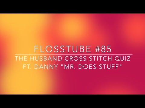 Cross Stitch #85 - The Husband Cross Stitch Quiz ft  Danny