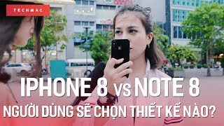 IPHONE X HAY NOTE 8 || Người dùng sẽ chọn thiết kế nào?
