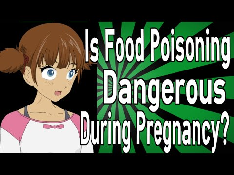 Is Food Poisoning Dangerous During Pregnancy