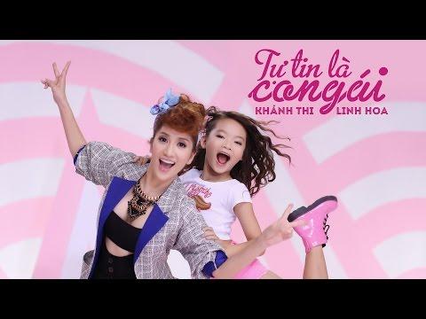 Tự Tin Là Con Gái - Khánh Thi, Linh Hoa (OFFICIAL)