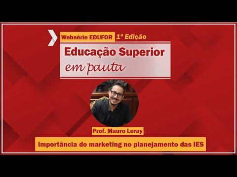 Importância do Marketing no planejamento das IES - Websérie EDUFOR - 1º edição