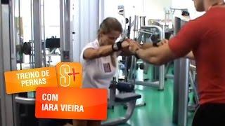 Treino de pernas com Iara Vieira