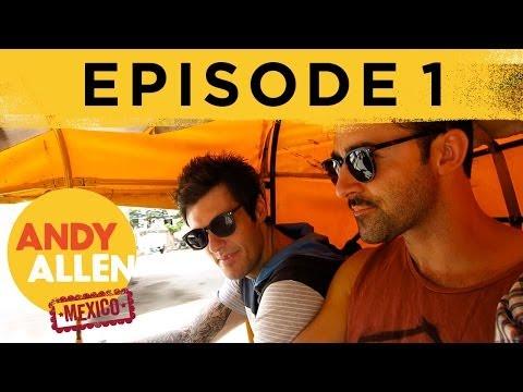 MEXICAN CHILLIES MAKE ANDY & BEN CRY: ANDY & BEN DO MEXICO (Ep 1)