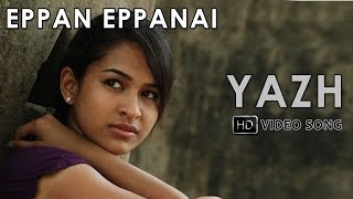 Yazh Movie Eppan Eppanai Song