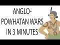 Anglo Powhatan Wars 3 Minute History