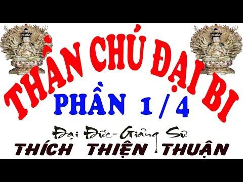 Thich Thien Thuan 2015 - Thần Chú Đại Bi (Phần 1) (Thuyet Phap Viện Chuyên Tu)