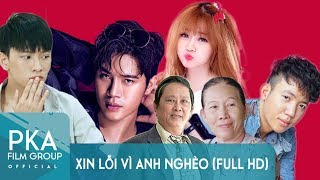 Xin Lỗi Vì Anh Nghèo Series 1 - Full HD | Phim Ngắn Hay 2017