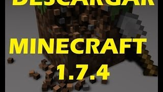 MINECRAFT PC DESCARGAR MINECRAFT 1.7.4 ACTUALIZABLE