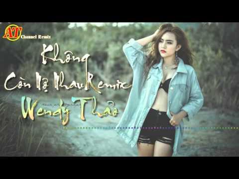 Wendy Thảo - Không Còn Nợ Nhau Remix ( Cực Xung )