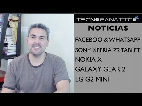 Reseña Facebook y Whatsapp, LG G2 Mini, Galaxy Gear 2, Sony Xperia Z2 tablet, Nokia X