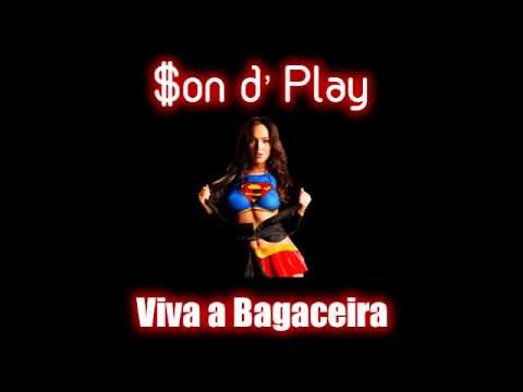 $on d'Play - Viva a Bagaceira