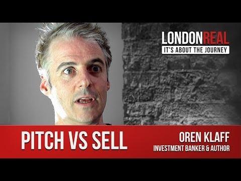Pitching vs Selling - Oren Klaff   London Real