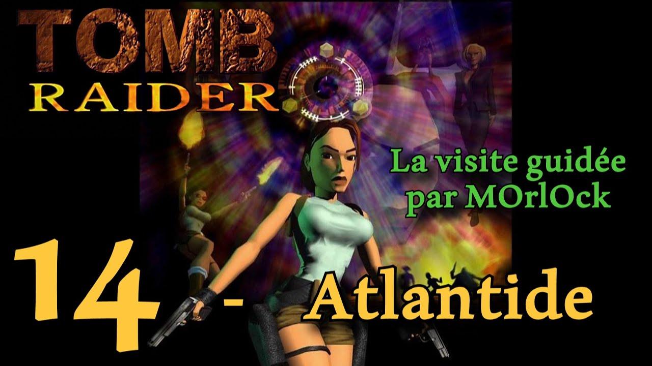 Tomb Raider 1 - 14 - Atlantide [Solution] [No Meds] fr