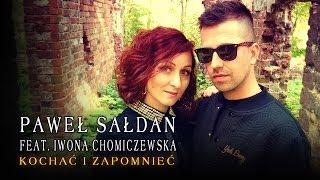 Paweł Sałdan feat. Iwona Chomiczewska - Kochać i zapomnieć