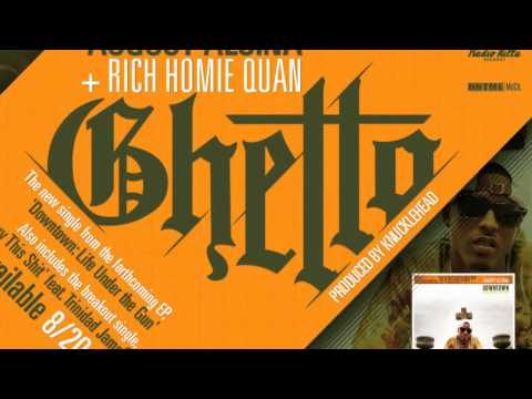 August Alsina ~ Ghetto (Feat. Rich Homie Quan)[Prod. by Knucklehead]