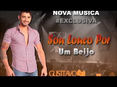 Gusttavo Lima - Sou Louco Por Um Beijo (OFICIAL)