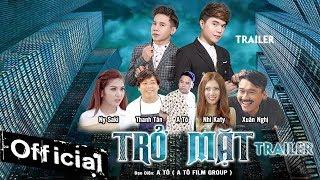Phim Ca Nhạc Trở Mặt - Trương Khải Minh ft Đào Gia Minh (Trailer Official)