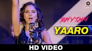 yaaro song, rhythm movie, Sunidhi Chauhan, Salman Ahmad, Adeel Chaudhary, Rinil Routh Gurleen