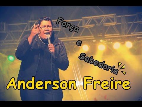 Anderson Freire - Força e sabedoria