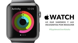 Apple Watch, lo que sabemos y las incógnitas por resolver