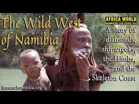 The Wild West of Namibia Documentary