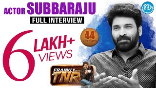 Actor Subbaraju Exclusive Interview