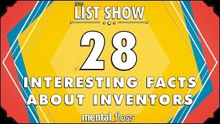 28 Interesting Facts about Inventors - mental_floss List Show Ep. 329