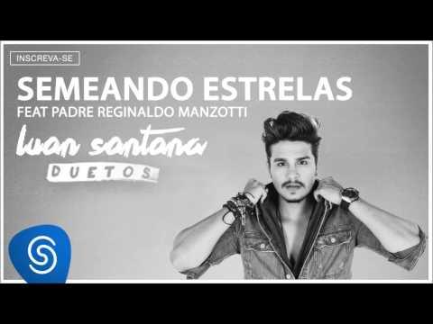 Luan Santana e Padre Reginaldo Manzotti - Semeando Estrelas - (Áudio oficial)