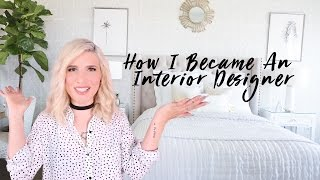 How To Become A (Self-Taught) Interior Designer / Decorator / Creative Professional