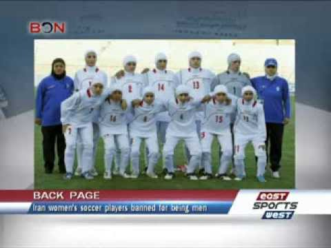 Iran women's soccer players banned for being men -- East West Sports 224