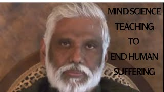Purpose Of Mind Science Teachings Is To End Human Suffering