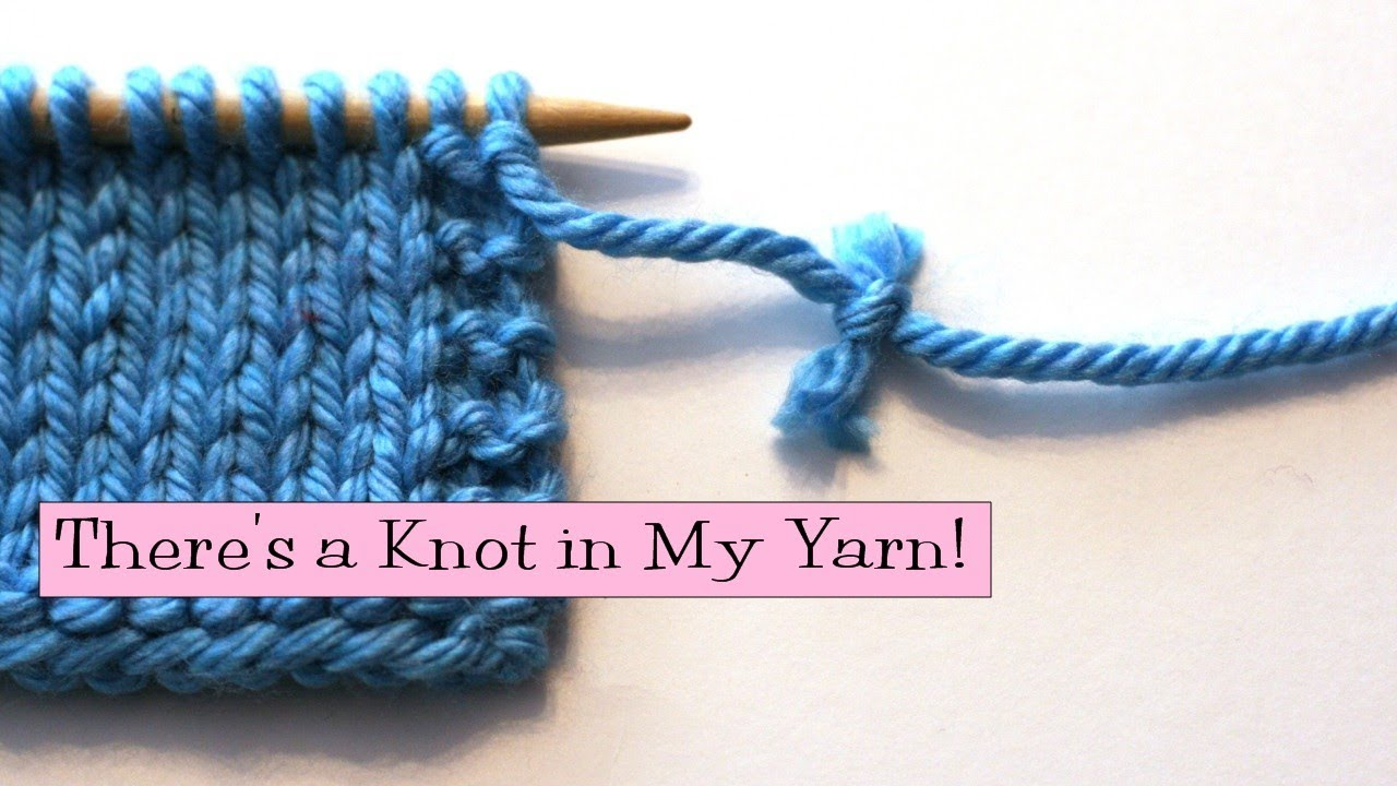 Knitting Help : Knitting Help - Theres a Knot in My Yarn! - YouTube