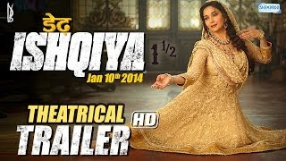 Dedh Ishqiya - Watch Official Theatrical Trailer