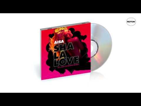Aisa - Sha la love (Sllash Extended Remix)