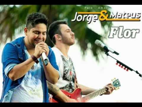 Jorge e Mateus - Flor