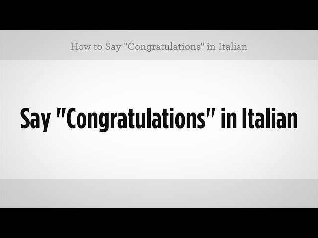 "How to Say ""Congratulations"" in Italian 